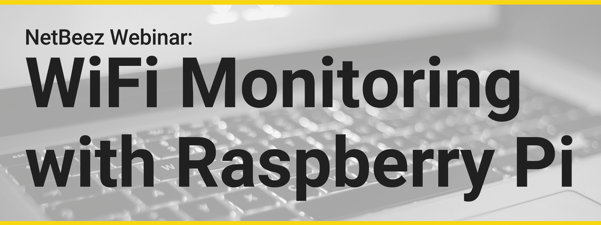 How to Monitor your WiFi with Raspberry Pi