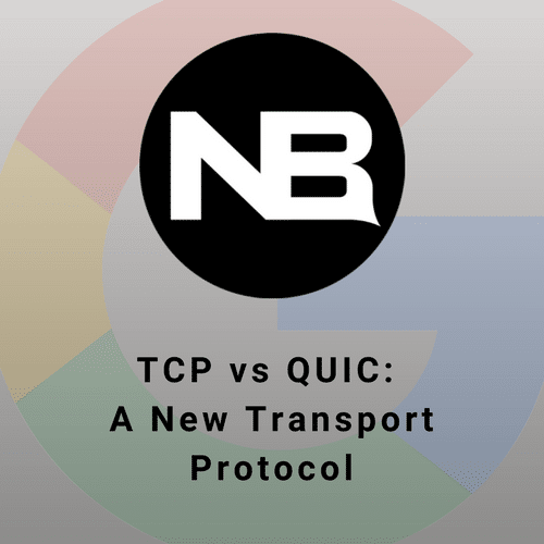 TCP vs QUIC: A New Transport Protocol | NetBeez