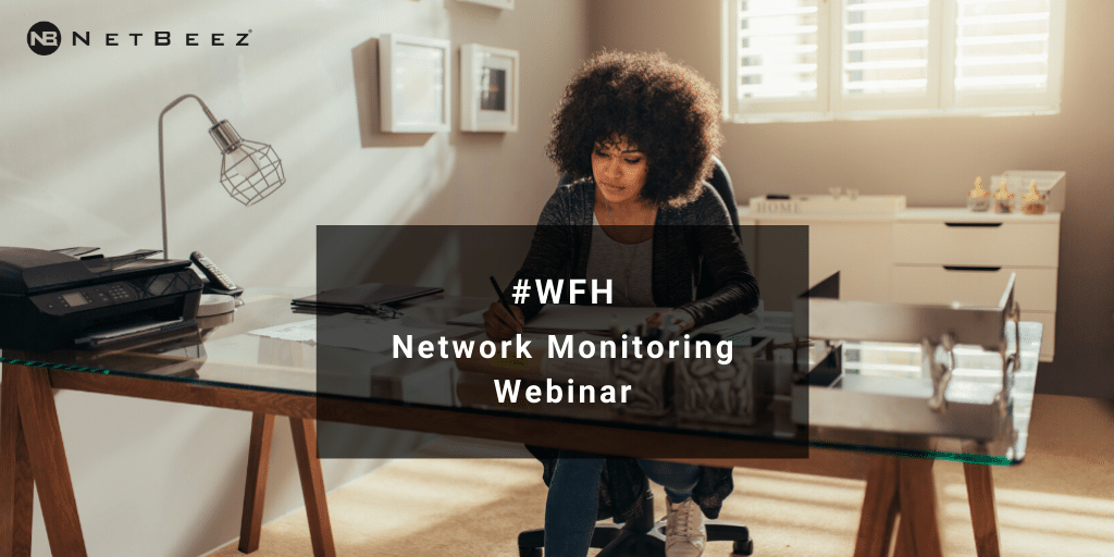 Remote Worker Network Monitoring Webinar