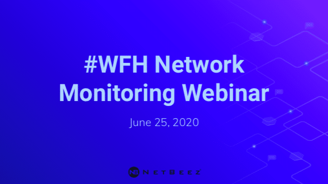 WFH Webinar | NetBeez