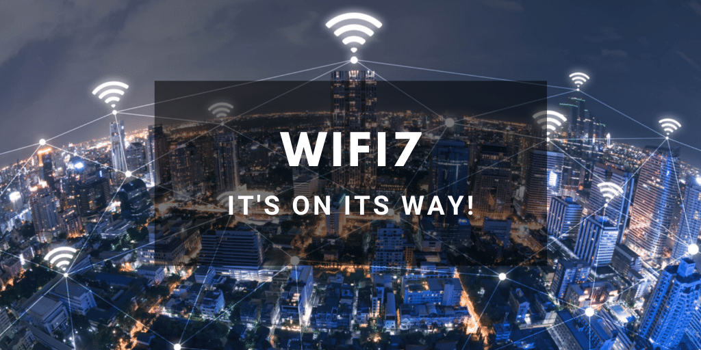 WiFi7 is coming!